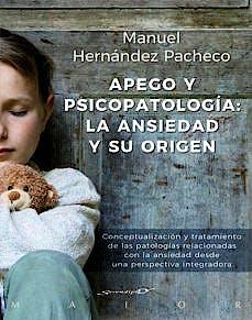 Portada del libro 9788433029492 Apego y Psicopatología. La Ansiedad y Su Origen