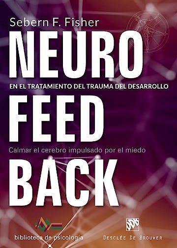 Portada del libro 9788433029522 Neurofeedback en el Tratamiento del Trauma del Desarrollo. Calmar el Cerebro Impulsado por el Miedo