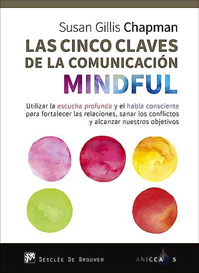 Portada del libro 9788433029539 Las Cinco Claves de la Comunicación Mindful