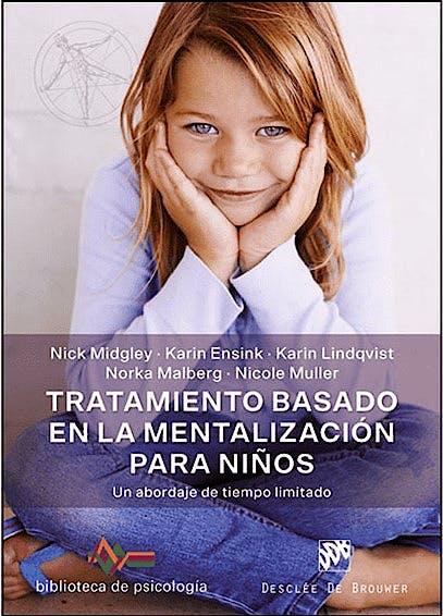 Portada del libro 9788433030542 Tratamiento Basado en la Mentalización para Niños. Un Abordaje de Tiempo Limitado