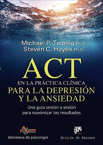 Portada del libro 9788433030757 ACT en la Práctica Clínica para la Depresión y la Ansiedad