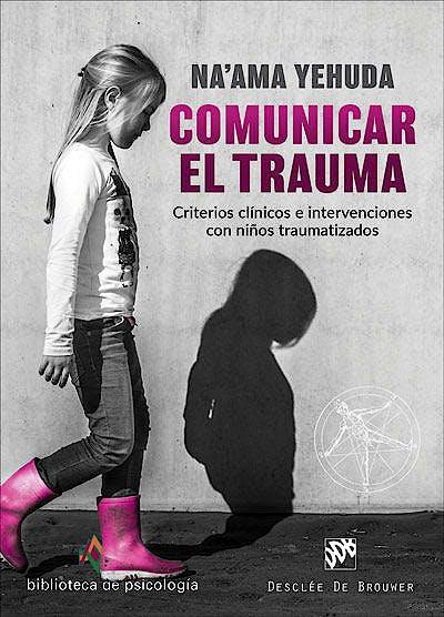 Portada del libro 9788433030856 Comunicar el Trauma. Criterios Clínicos e Intervenciones con Niños Traumatizados