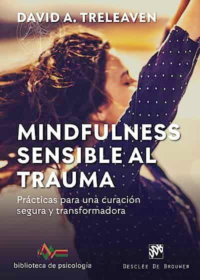 Portada del libro 9788433030917 Mindfulness Sensible al Trauma. Prácticas para una Curación Segura y Transformadora
