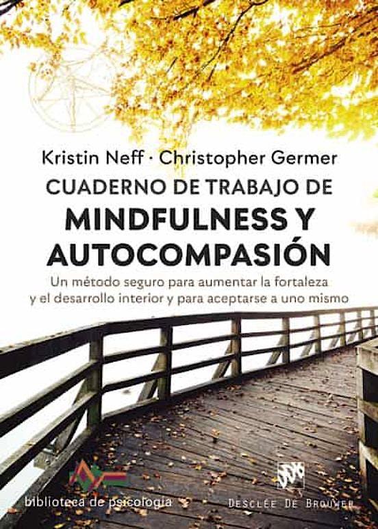 Portada del libro 9788433031112 Cuaderno de Trabajo de Mindfulness y Autocompasión