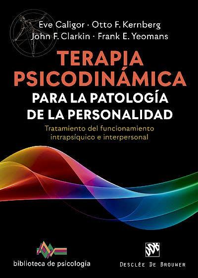 Portada del libro 9788433031143 Terapia Psicodinámica para la Patología de la Personalidad. Tratamiento del Funcionamiento Intrapsíquico e Interpersonal