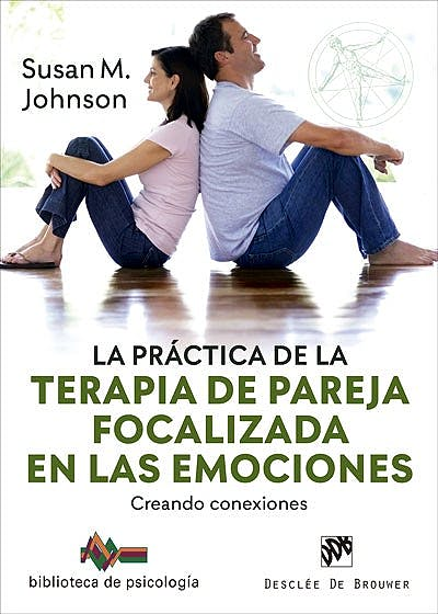 Portada del libro 9788433031150 La Práctica de la Terapia de Pareja Focalizada en las Emociones. Creando Conexiones