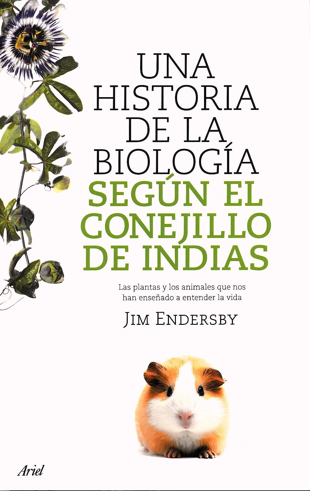 Portada del libro 9788434488144 Una Historia de la Biologia segun el Conejillo de Indias