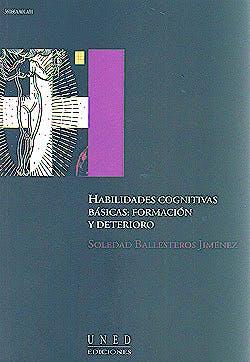 Portada del libro 9788436243826 Habilidades Cognitivas Basicas. Formacion y Deterioro