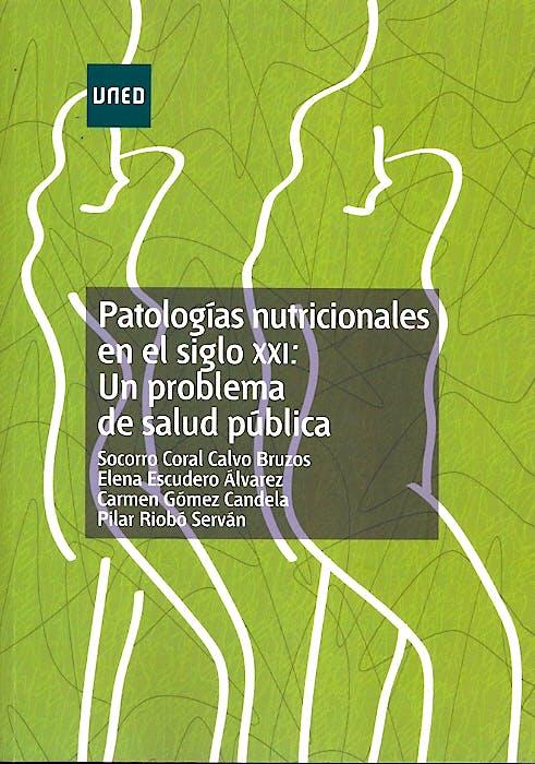 Portada del libro 9788436261615 Patologias Nutricionales en el Siglo Xxi: Un Problema de Salud Publica