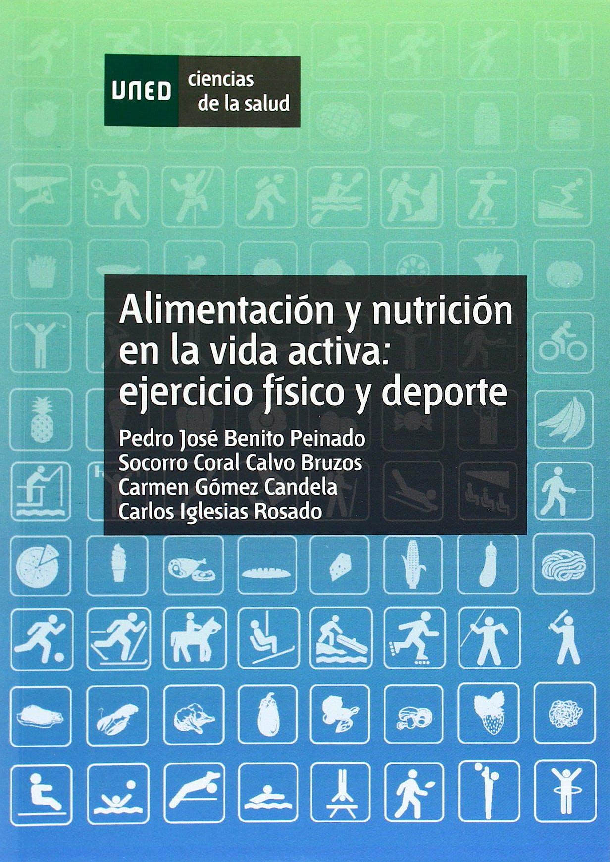 Portada del libro 9788436267068 Alimentación y Nutrición en la Vida Activa. Ejercicio Físico y Deporte