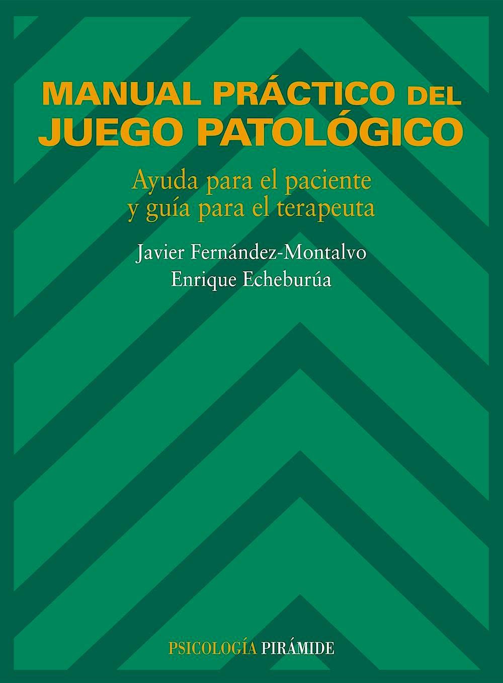 Portada del libro 9788436810271 Manual Practico del Juego Patologico. Ayuda para el Paciente y Guia para el Terapeuta