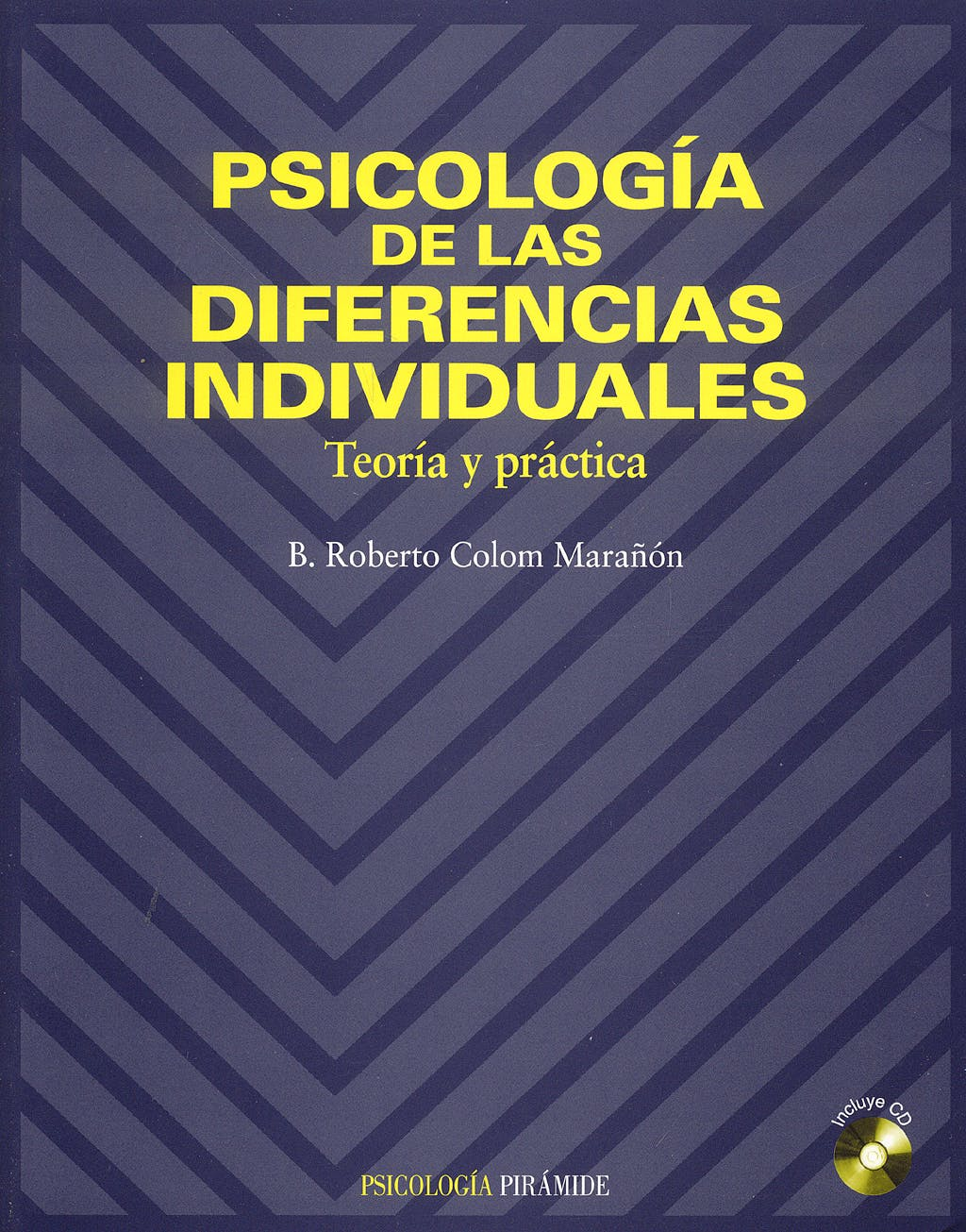 Portada del libro 9788436812190 Psicologia de las Diferencias Individuales. Teoria y Practica + Cd