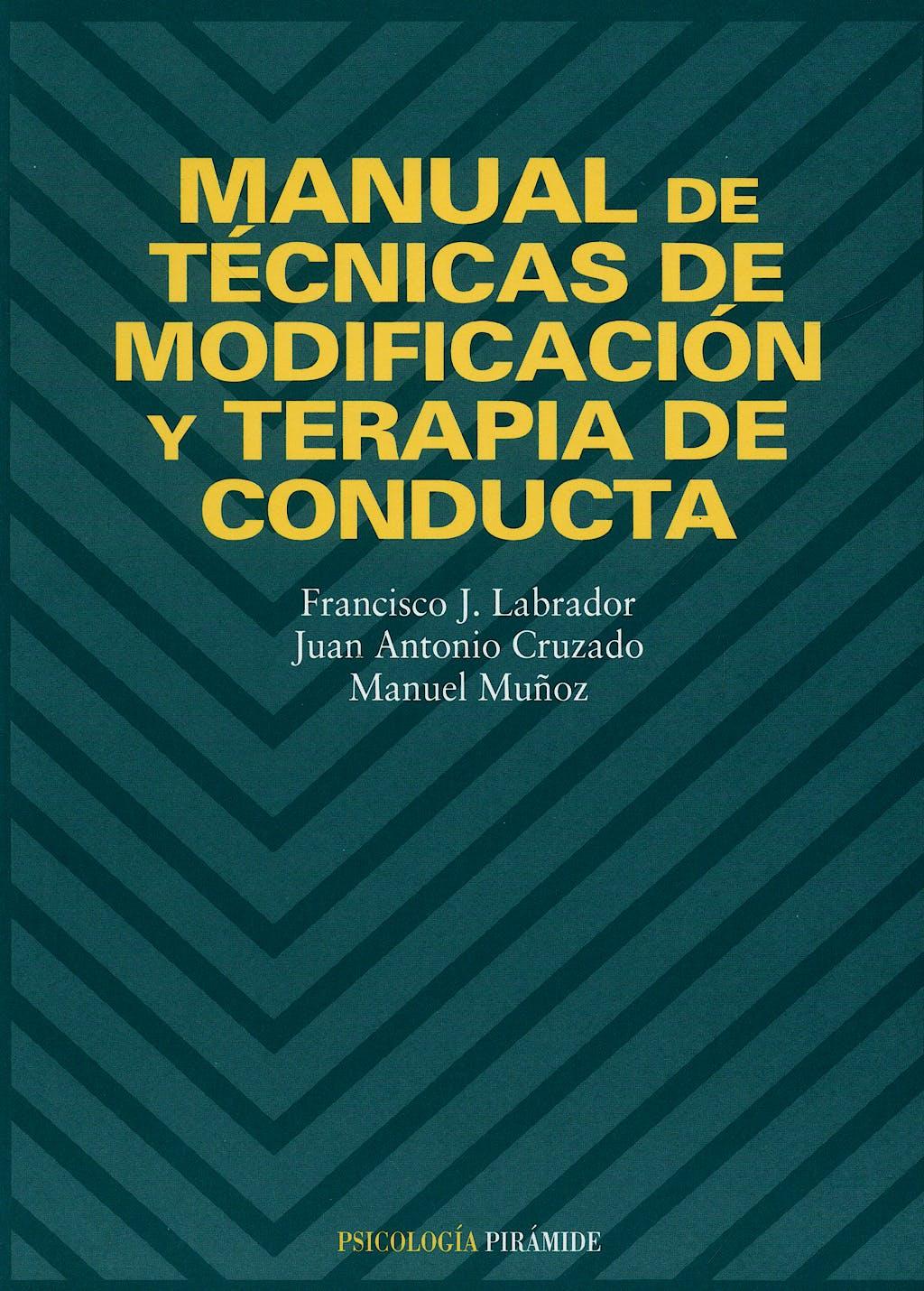 Portada del libro 9788436813746 Manual de Tecnicas de Modificacion y Terapia de Conducta