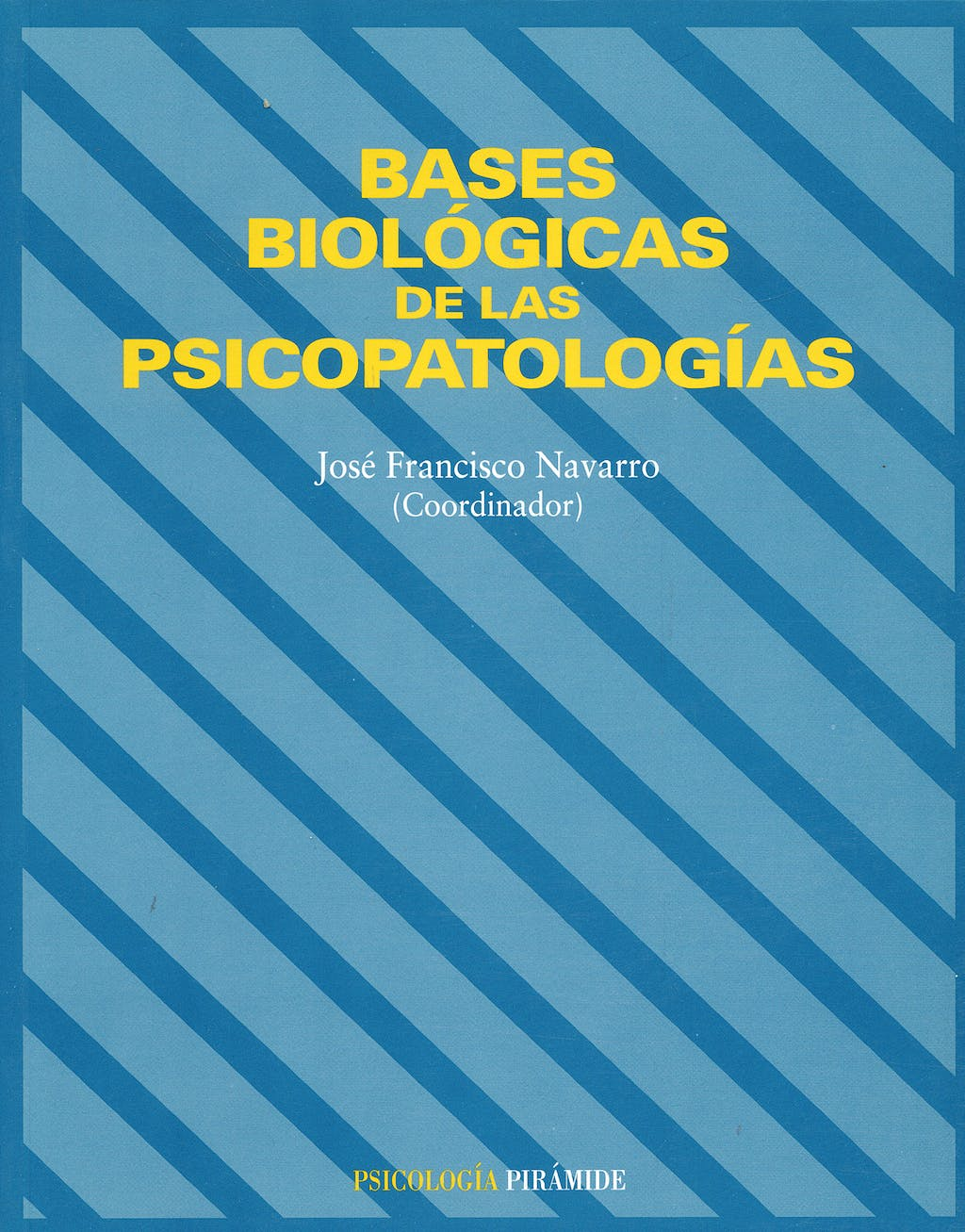 Portada del libro 9788436814309 Bases Biologicas de las Psicopatologias