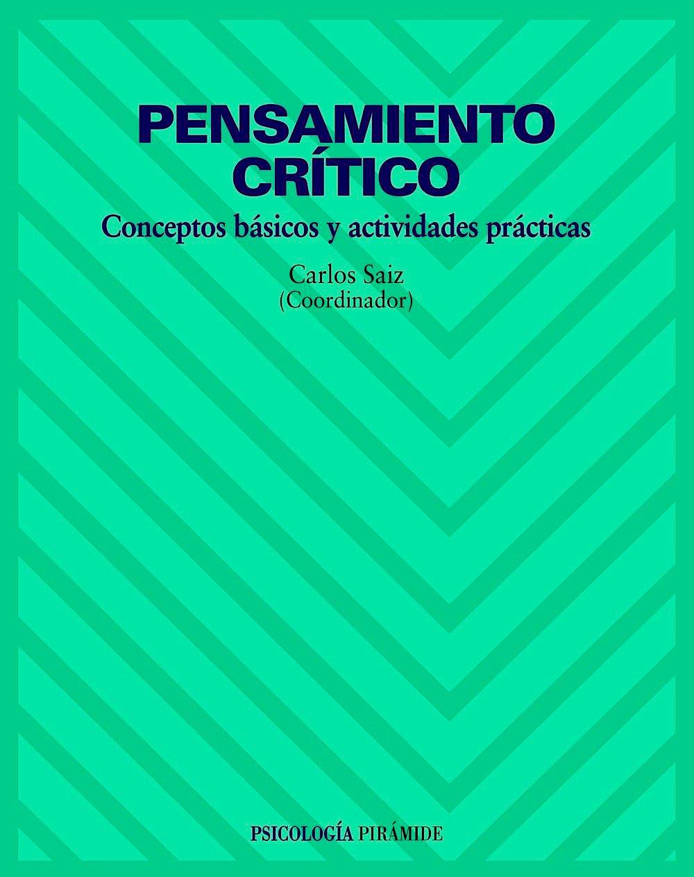 Portada del libro 9788436816952 Pensamiento Critico. Conceptos Basicos y Actividades Practicas