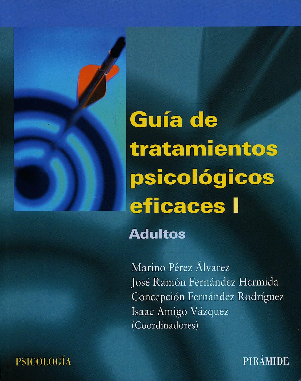 Portada del libro 9788436818147 Guía de Tratamientos Psicológicos Eficaces I: Adultos