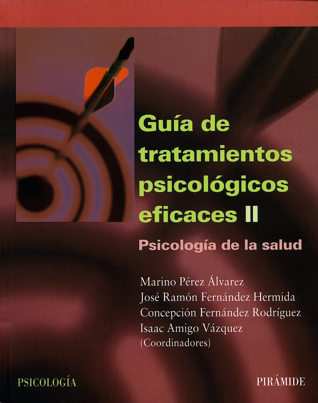 Portada del libro 9788436818154 Guía de Tratamientos Psicológicos Eficaces II: Psicología de la Salud