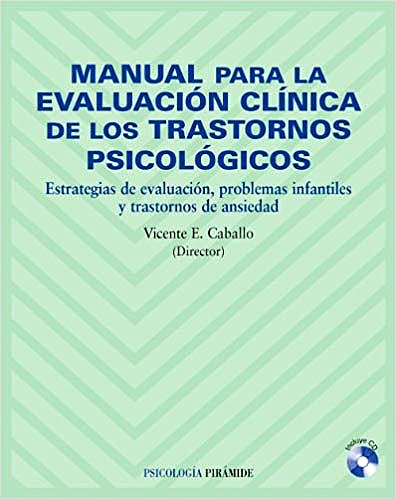 Portada del libro 9788436819984 Manual para la Evaluación Clínica de los Trastornos Psicológicos: Estrategias de Evaluación, Problemas Infantiles y Trastornos de Ansiedad