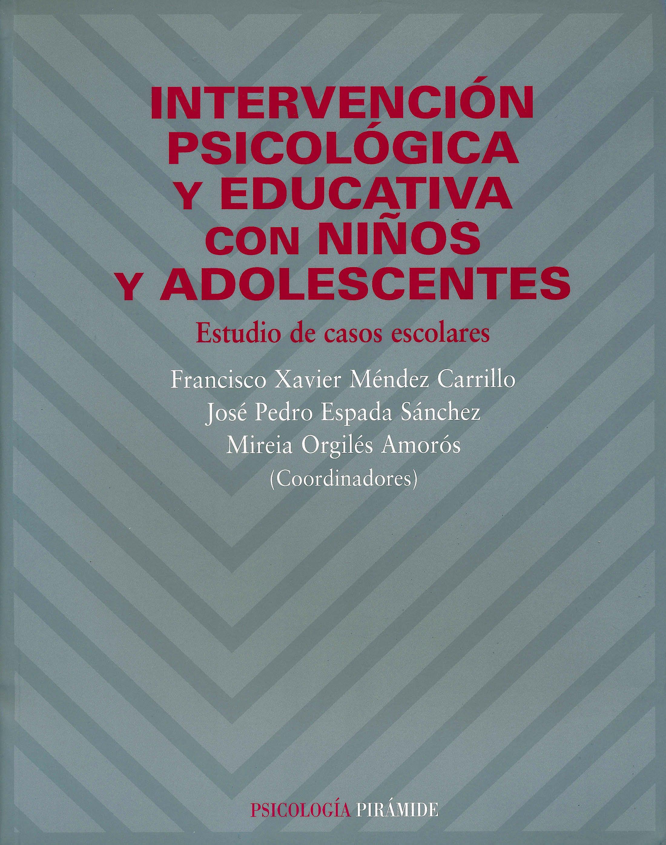 Portada del libro 9788436820690 Intervencion Psicologica y Educativa con Niños y Adolescentes. Estudio de Casos Escolares