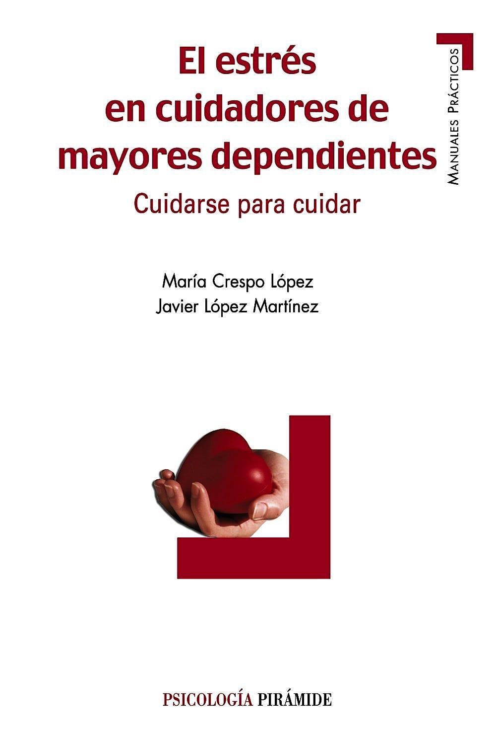 Portada del libro 9788436820898 El Estres en Cuidadores de Mayores Dependientes. Cuidarse para Cuidar