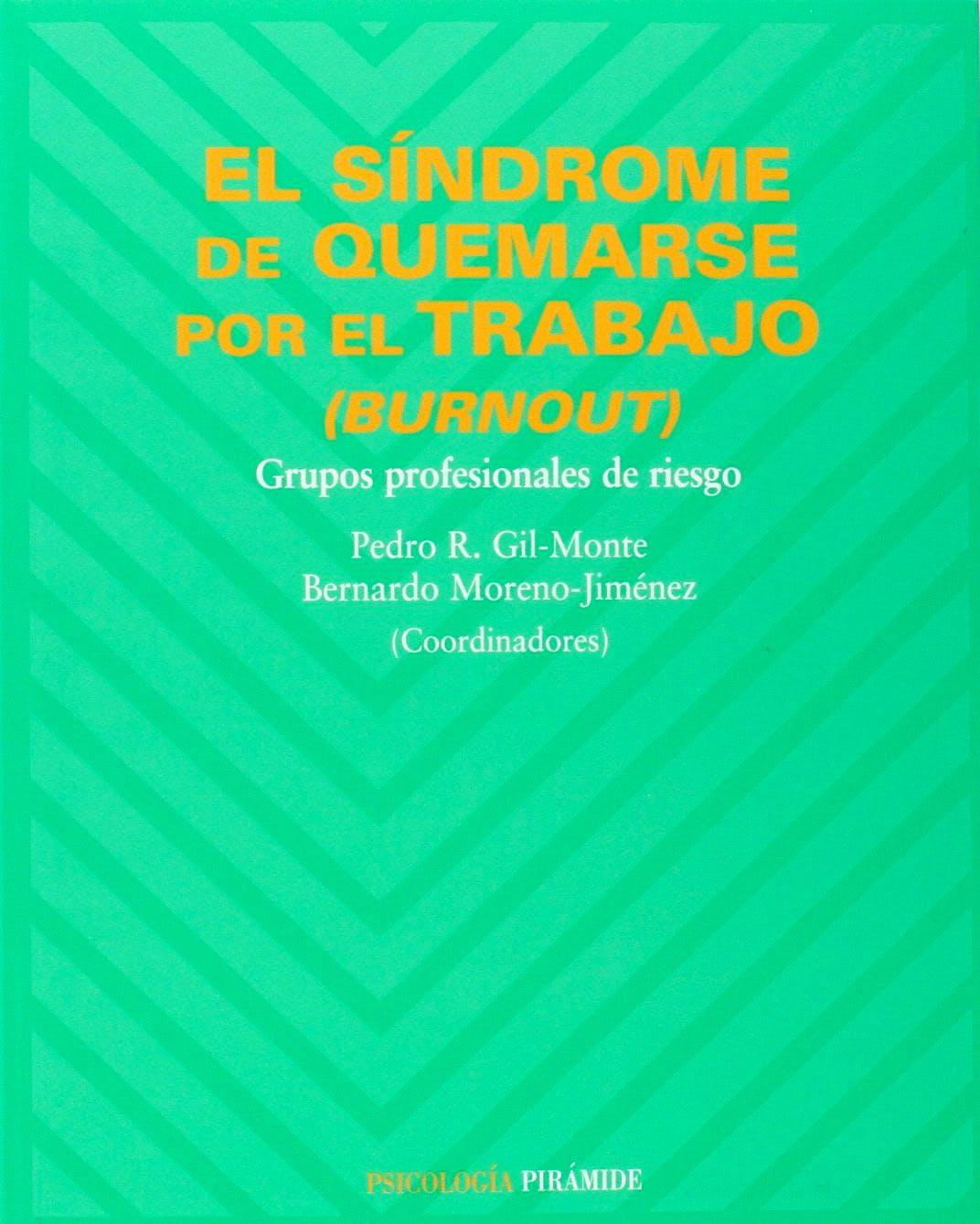 Portada del libro 9788436821123 El Sindrome de Quemarse por el Trabajo (Burnout): Grupos Profesionales de Riesgo