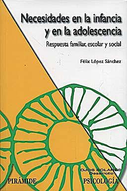 Portada del libro 9788436821987 Necesidades en la Infancia y en la Adolescencia : Respuesta Familiar, Escolar y Social