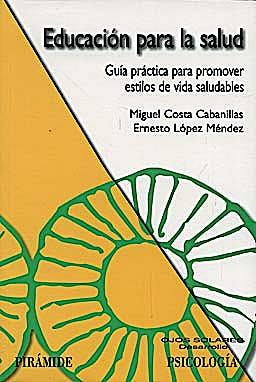 Portada del libro 9788436822144 Educación para la Salud. Guía Práctica para Promover Estilos de Vida Saludables
