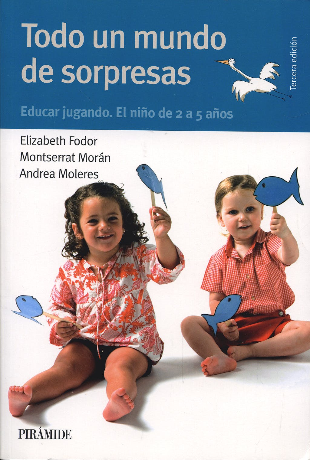 Portada del libro 9788436822175 Todo un Mundo de Sorpresas. Educar Jugando. el Niño de 2 a 5 Años