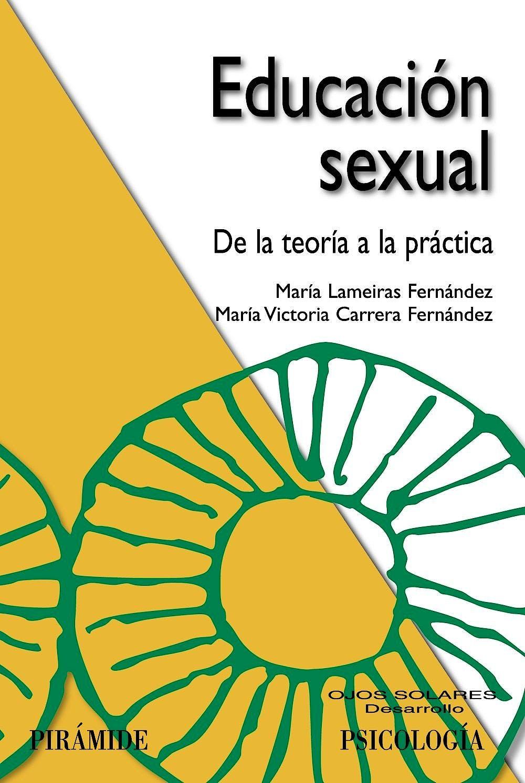 Portada del libro 9788436822977 Educacion Sexual. de la Teoria a la Practica