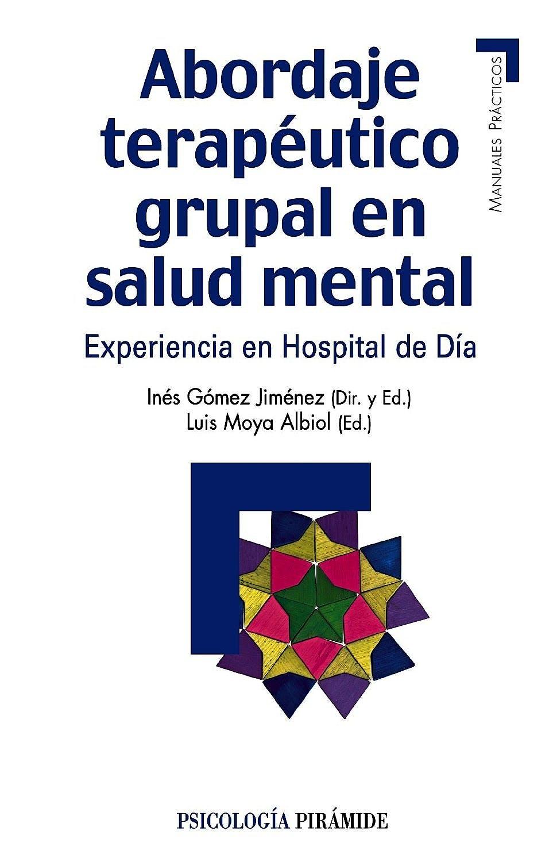 Portada del libro 9788436824438 Abordaje Terapeutico Grupal en Salud Mental. Experiencia en Hospital de Dia
