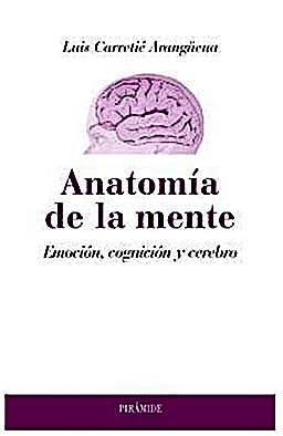 Portada del libro 9788436824636 Anatomia de la Mente. Emocion, Cognicion y Cerebro