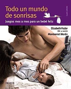 Portada del libro 9788436825565 Todo un Mundo de Sonrisas. Juegos Mes a Mes para un Bebe Feliz