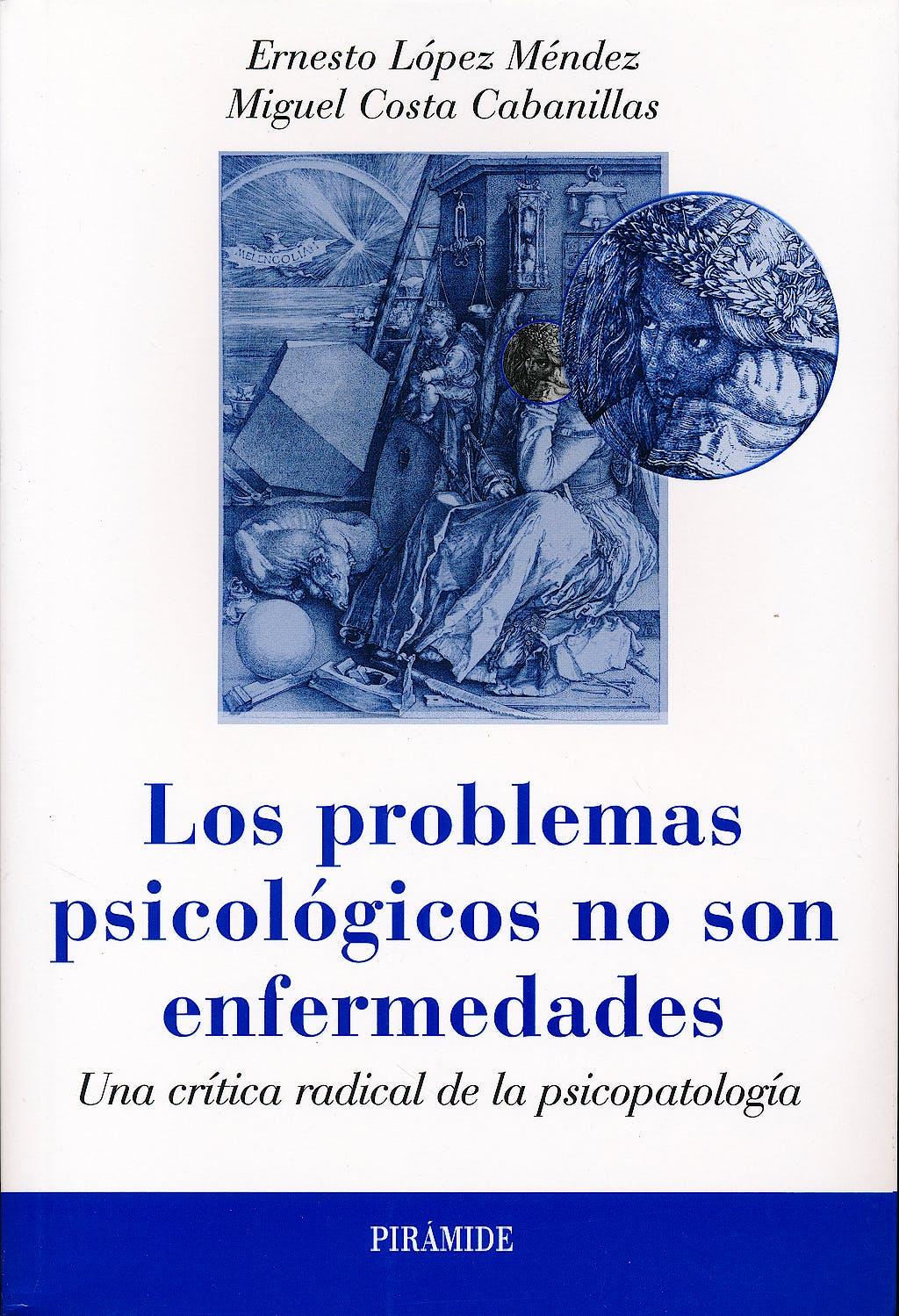 Portada del libro 9788436829884 Los Problemas Psicologicos no Son Enfermedades. una Critica Radical de la Psicopatologia