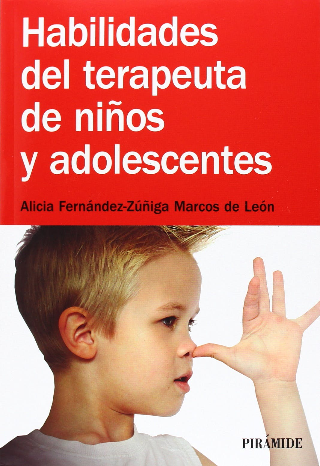Portada del libro 9788436831597 Habilidades del Terapeuta de Niños y Adolescentes (Manuales Prácticos)