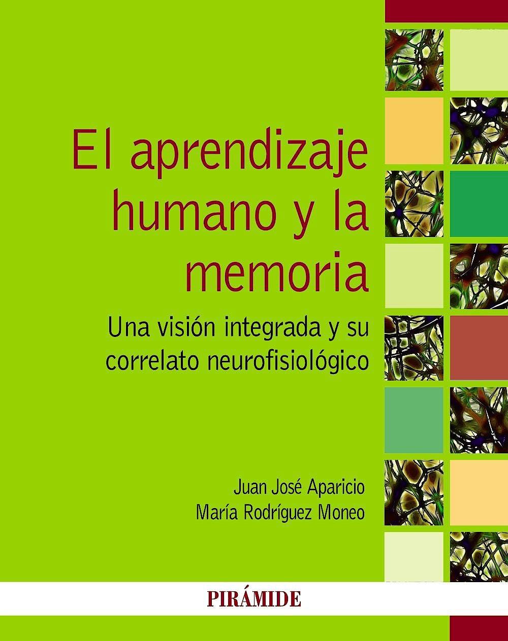 Portada del libro 9788436834444 El Aprendizaje Humano y la Memoria.  Una Visión Integrada y Su Correlato Neurofisiológico
