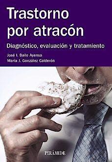 Portada del libro 9788436835670 Trastorno por Atracón. Diagnóstico, Evaluación y Tratamiento