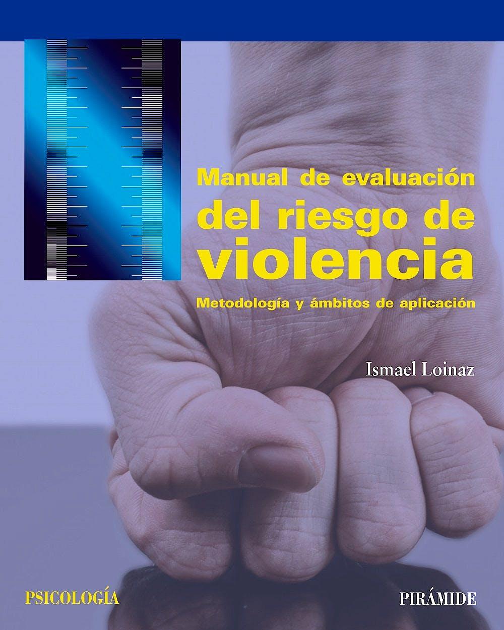 Portada del libro 9788436837087 Manual de Evaluación del Riesgo de Violencia. Metodología y Ámbitos de Aplicación