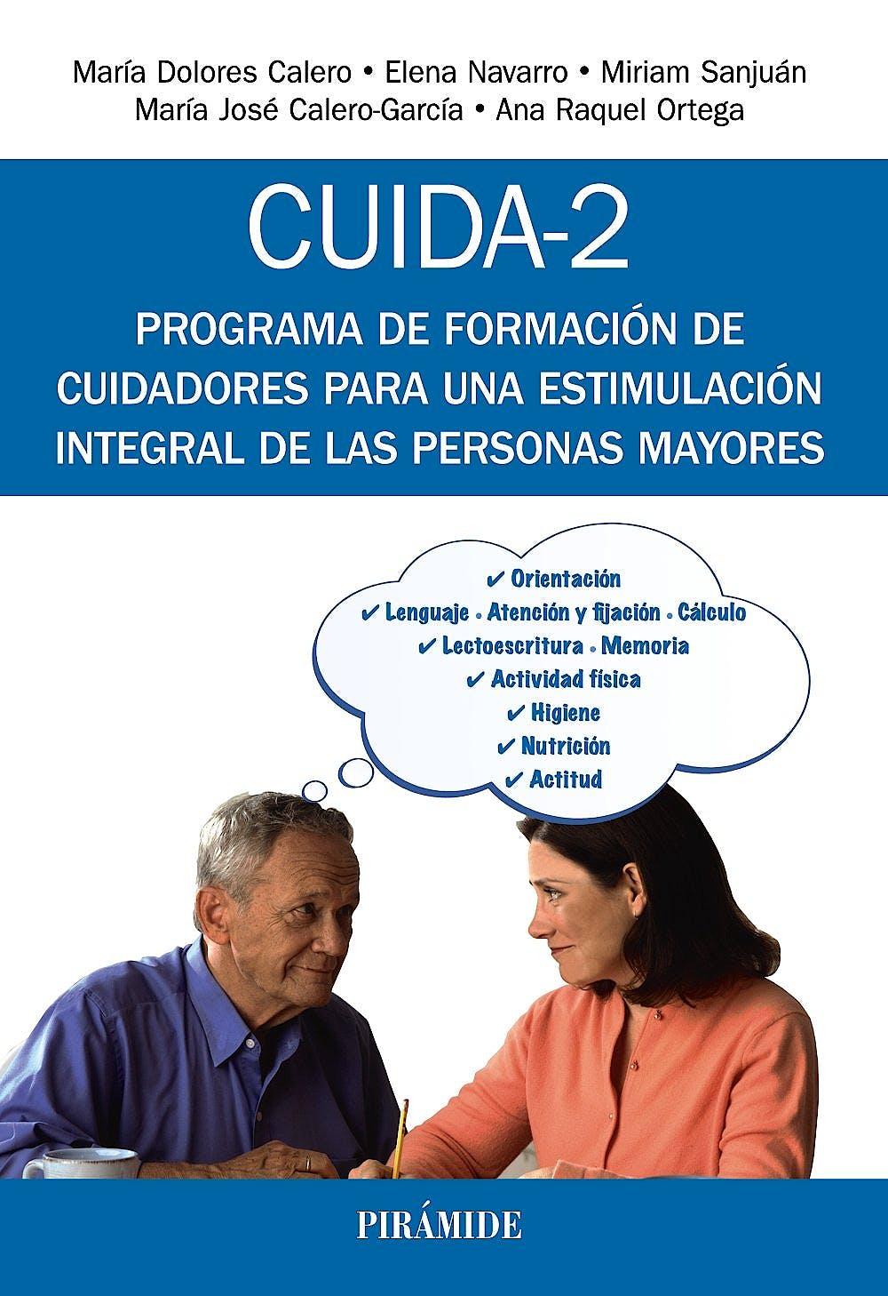Portada del libro 9788436837957 Cuida-2. Programa de Formación de Cuidadores para una Estimulación Integral de las Personas Mayores