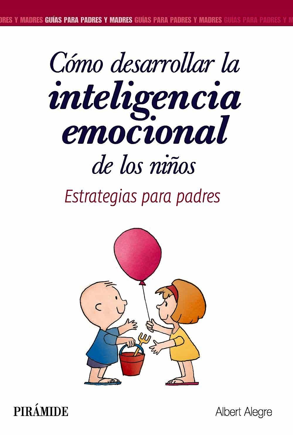Portada del libro 9788436839340 Cómo Desarrollar la Inteligencia Emocional de los Niños. Estrategias para Padres