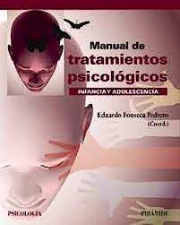 Portada del libro 9788436844702 Manual de Tratamientos Psicológicos. Infancia y Adolescencia