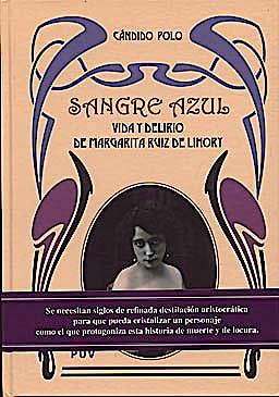 Portada del libro 9788437076263 Sangre Azul. Vida y Delirio de Margarita Ruiz de Lihory