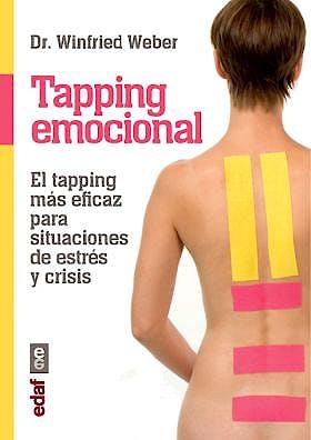 Portada del libro 9788441433267 Tapping Emocional. el Tapping más Eficaz para Situaciones de Estrés y Crisis