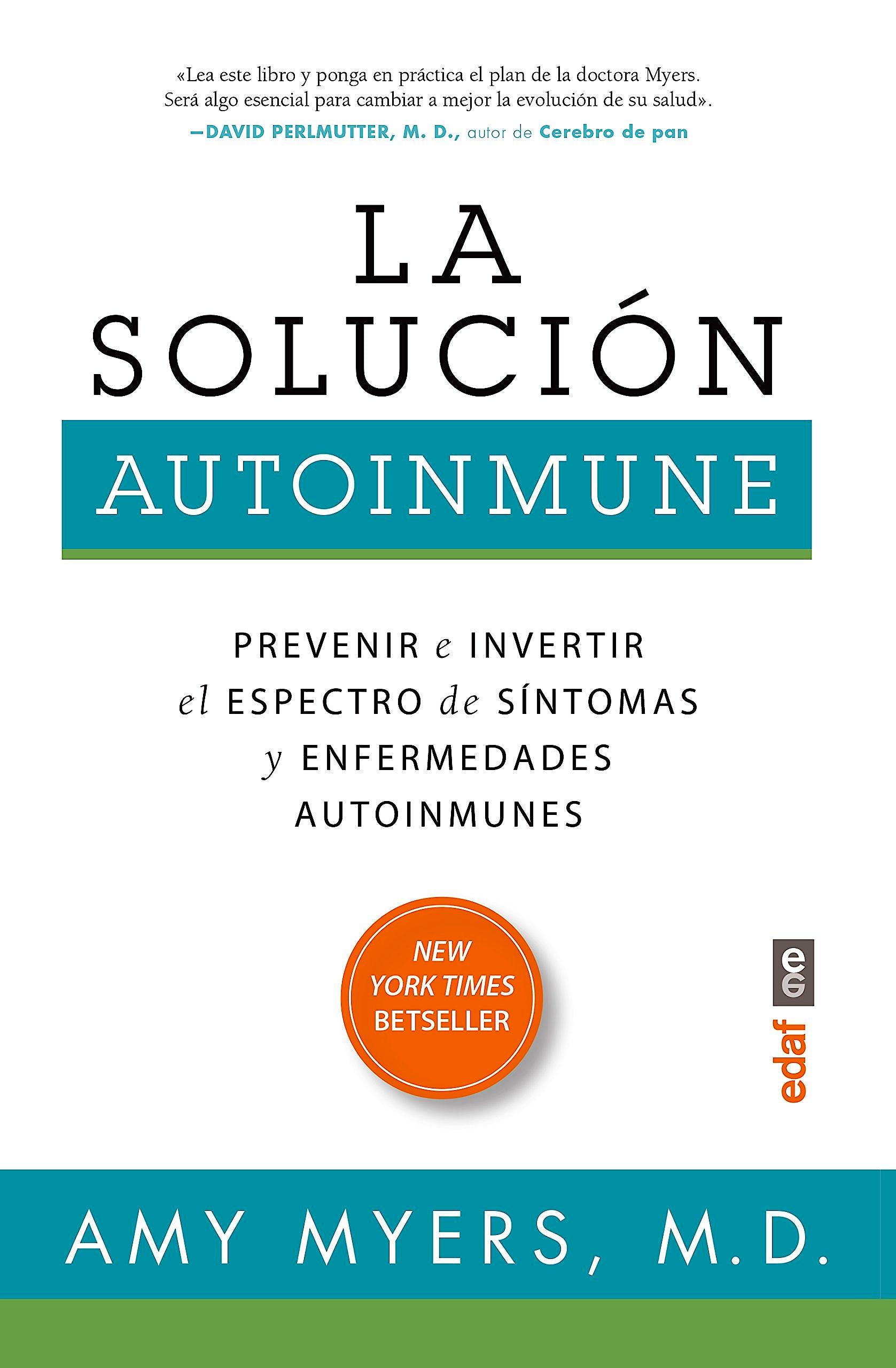 Portada del libro 9788441436022 La Solución Autoinmune. Prevenir e Invertir el Espectro de Síntomas Inflamatorios y Enfermedades Autoinmunes