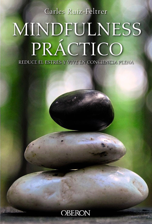 Portada del libro 9788441538634 Mindfulness Práctico. Reduce el Estrés y Vive en Conciencia Plena