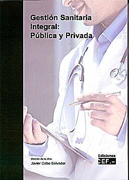 Portada del libro 9788445416310 Gestion Sanitaria Integral: Publica y Privada