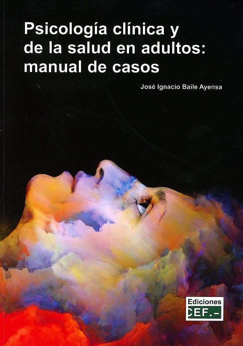 Portada del libro 9788445436806 Psicología Clínica y de la Salud en Adultos: Manual de Casos