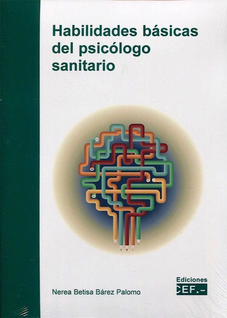 Portada del libro 9788445440612 Habilidades Básicas del Psicólogo Sanitario