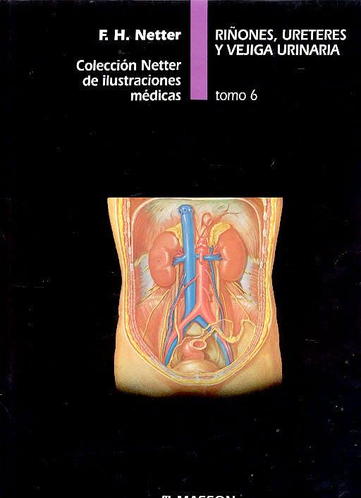 Portada del libro 9788445801918 Riñones, Ureteres y Vejiga Urinaria. Coleccion Netter de Ilustraciones Medicas Tomo 6