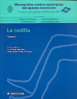 Portada del libro 9788445810408 Monografias Medico-Quirurgicas del Aparato Locomotor: La Rodilla, Tomo I