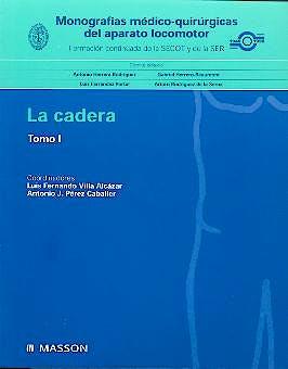 Portada del libro 9788445811450 Monografias Medico-Quirurgicas del Aparato Locomotor: La Cadera, Tomo I